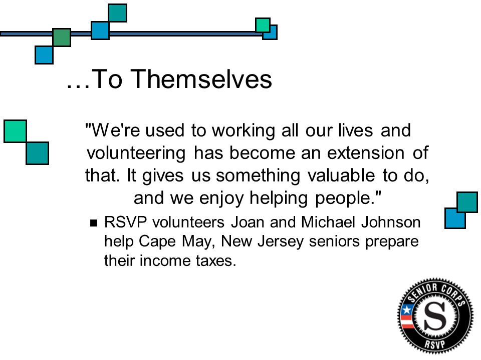…To Themselves We re used to working all our lives and volunteering has become an extension of that.