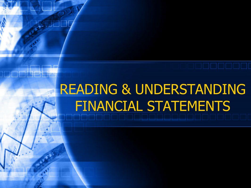 READING & UNDERSTANDING FINANCIAL STATEMENTS