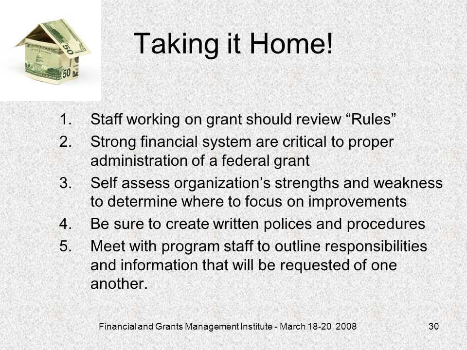 Financial and Grants Management Institute - March 18-20, Taking it Home.