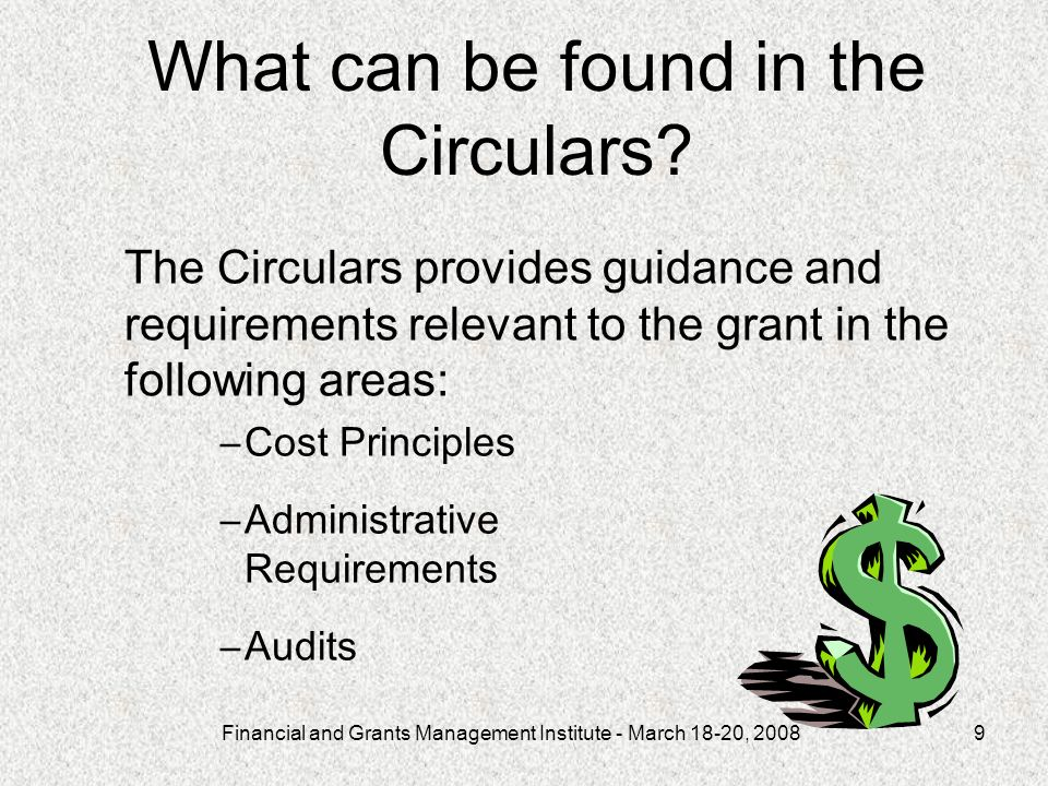 Financial and Grants Management Institute - March 18-20, What can be found in the Circulars.