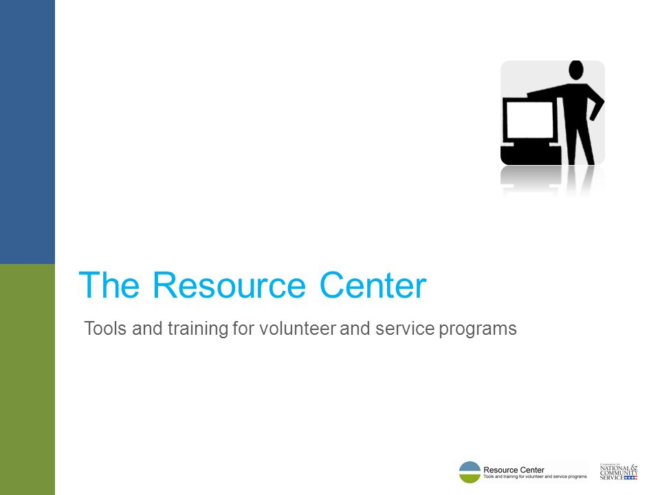 Tools and training for volunteer and service programs The Resource Center