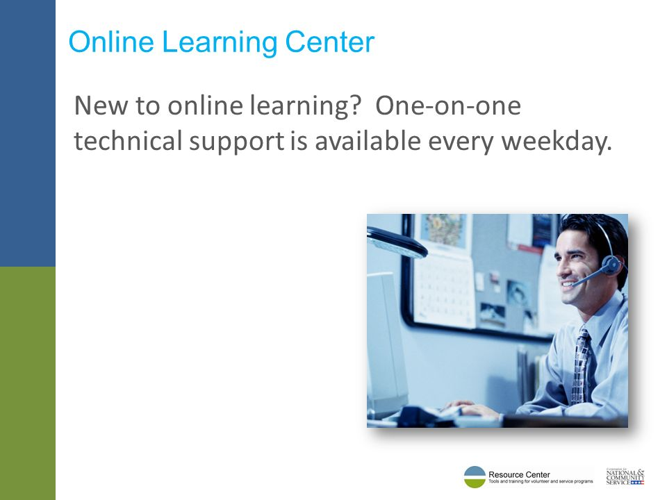 New to online learning. One-on-one technical support is available every weekday.