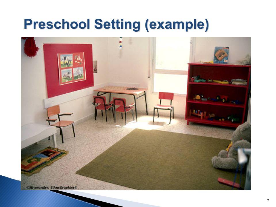 7 Preschool Setting (example)