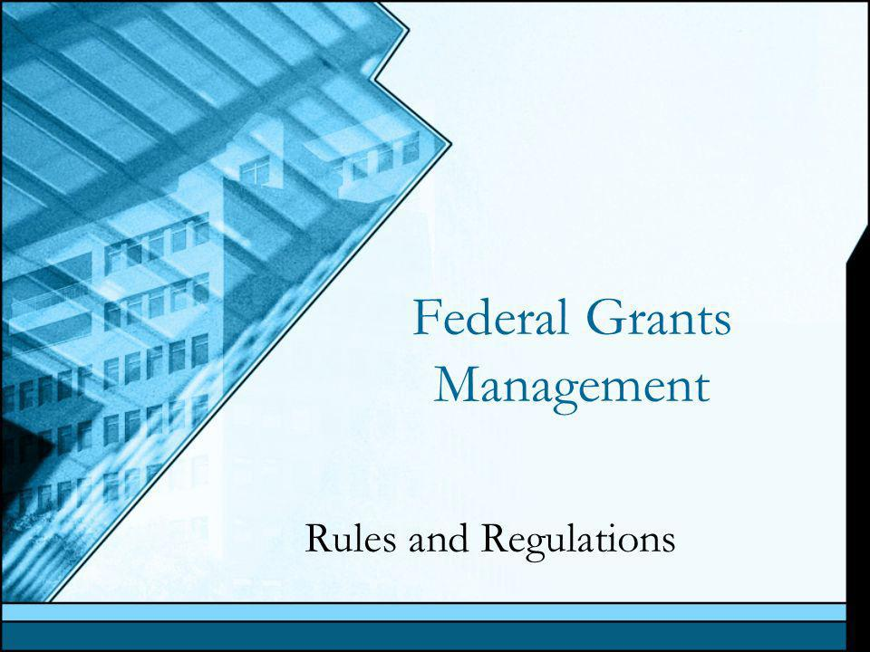 Federal Grants Management Rules and Regulations