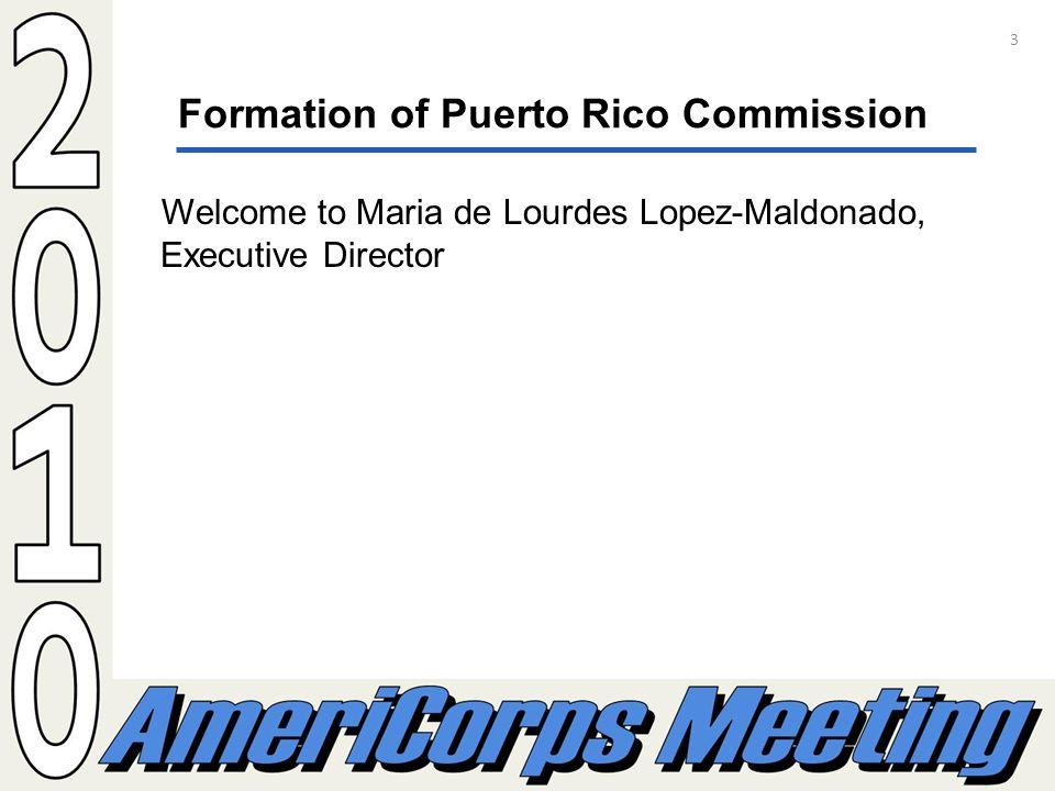 3 Formation of Puerto Rico Commission Welcome to Maria de Lourdes Lopez-Maldonado, Executive Director