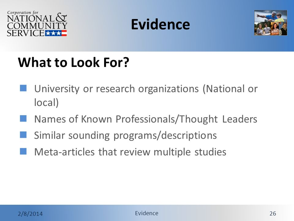 Evidence 2/8/2014 Evidence 26 What to Look For? University or research organizations (National or local) Names of Known Professionals/Thought Leaders