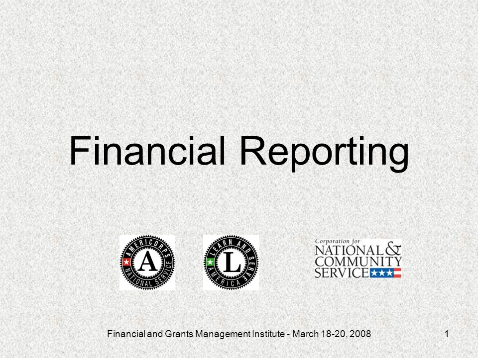Financial and Grants Management Institute - March 18-20, 20082 Session Objectives 1.Understanding Federal regulations relevant to reporting grants costs 2.Understanding the Payment Management System (PMS) reporting requirements 3.Understanding the Financial Status Report (SF-269) reporting requirements 4.Discuss new reporting requirements