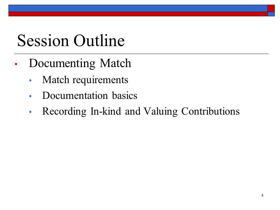 4 Session Outline Documenting Match Match requirements Documentation basics Recording In-kind and Valuing Contributions