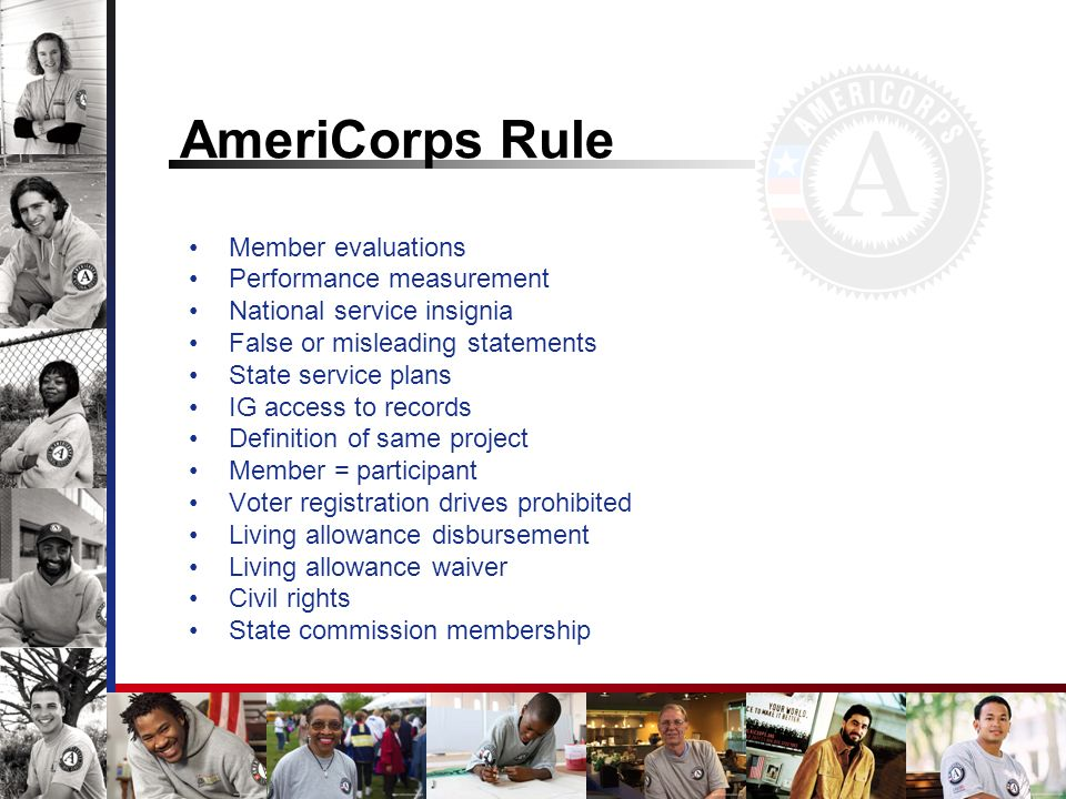 AmeriCorps Rule Member evaluations Performance measurement National service insignia False or misleading statements State service plans IG access to r