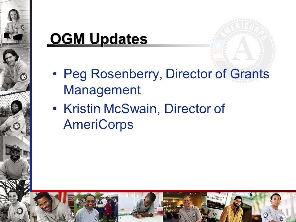 OGM Updates Peg Rosenberry, Director of Grants Management Kristin McSwain, Director of AmeriCorps