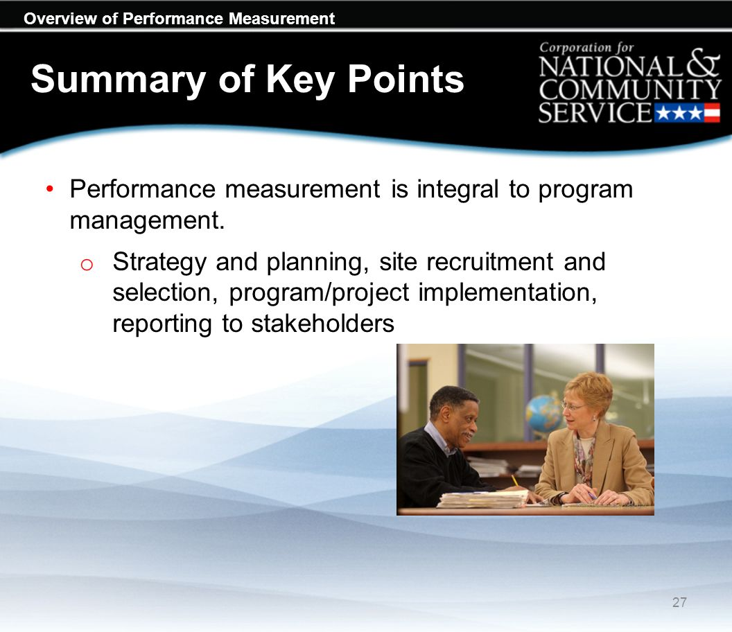 Overview of Performance Measurement Summary of Key Points Performance measurement is integral to program management.