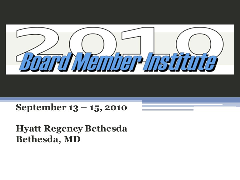 September 13 – 15, 2010 Hyatt Regency Bethesda Bethesda, MD