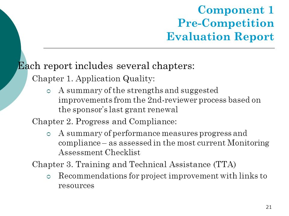 21 Component 1 Pre-Competition Evaluation Report Each report includes several chapters: Chapter 1. Application Quality: A summary of the strengths and