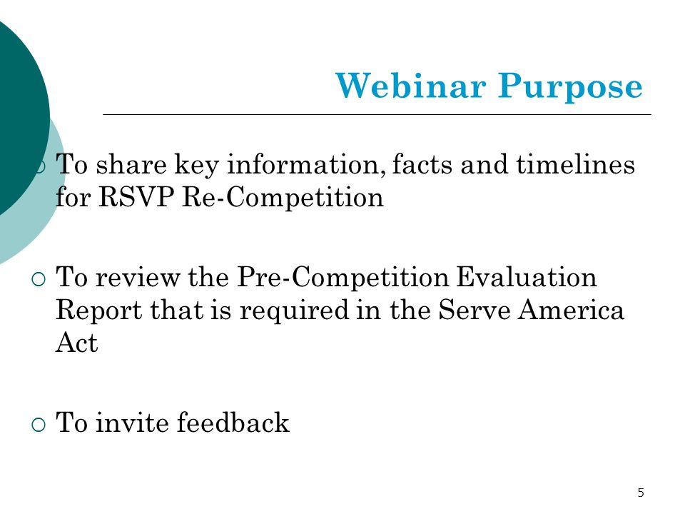 5 Webinar Purpose To share key information, facts and timelines for RSVP Re-Competition To review the Pre-Competition Evaluation Report that is requir