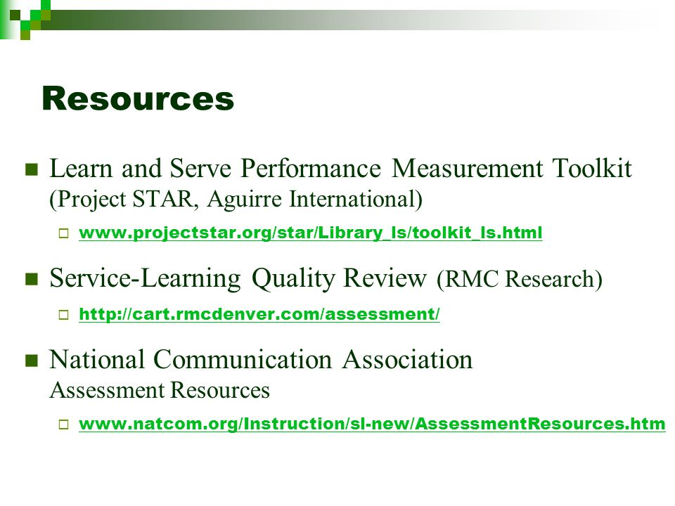 Resources Learn and Serve Performance Measurement Toolkit (Project STAR, Aguirre International) www.projectstar.org/star/Library_ls/toolkit_ls.html Se