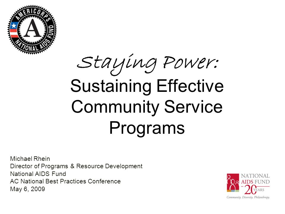 Define program sustainability Describe a case example of AC program sustainability Identify at least five strategies for increasing sustainability of national AC programs What We Want to Achieve