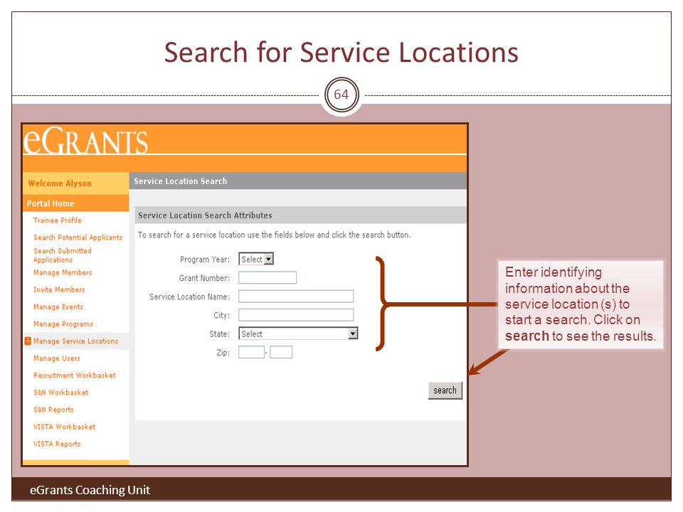 64 Enter identifying information about the service location (s) to start a search.