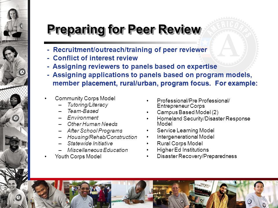 Preparing for Peer Review placement, rural/urban, program focus. For example: - Recruitment/outreach/training of peer reviewer - Conflict of interest