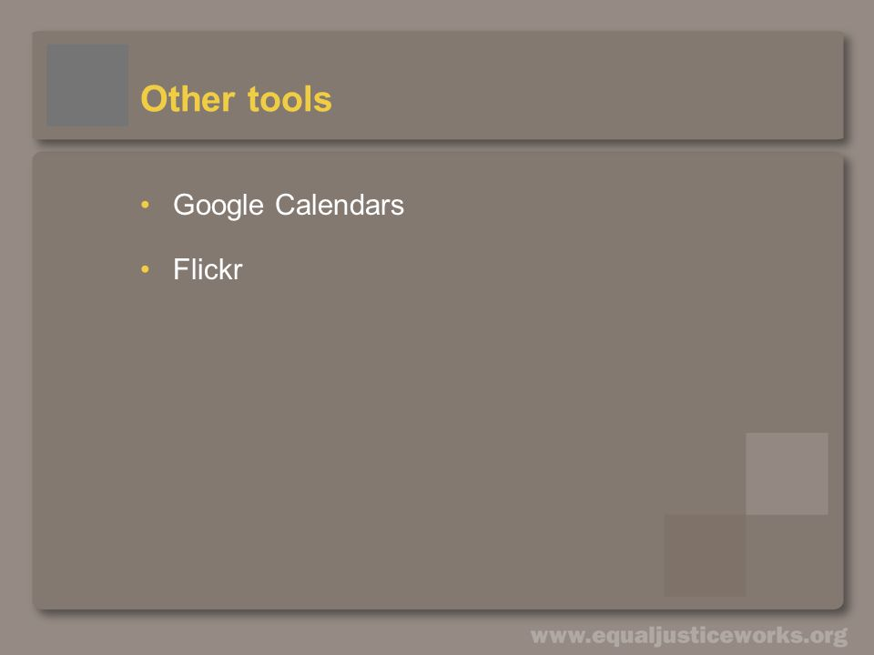 Other tools Google Calendars Flickr