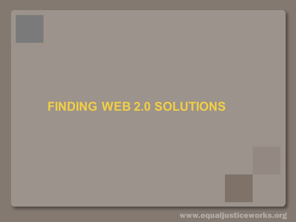 FINDING WEB 2.0 SOLUTIONS