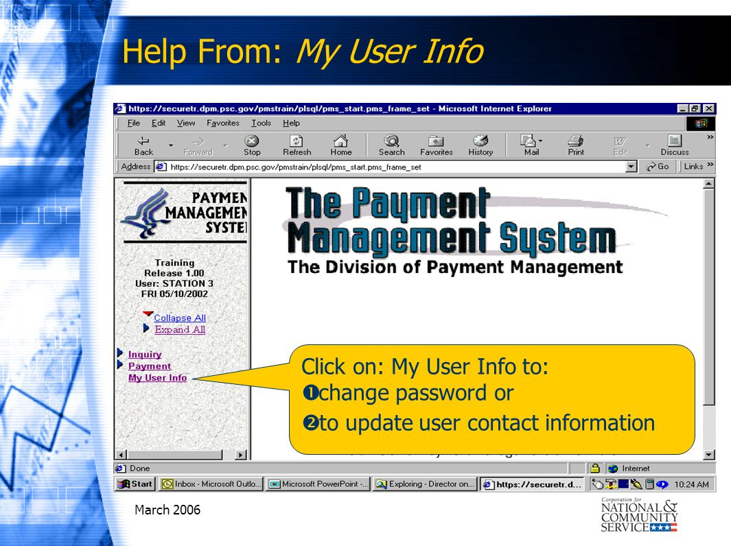 March 2006 Click on: My User Info to: change password or to update user contact information Help From: My User Info