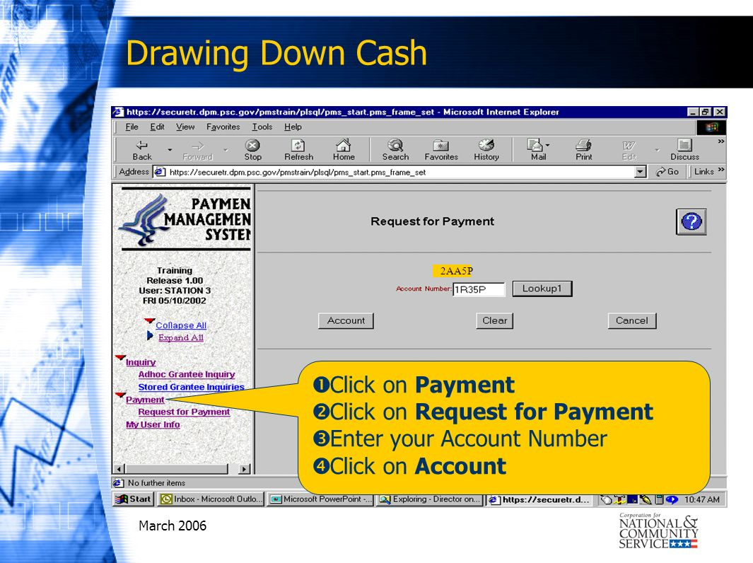 March 2006 Click on Payment Click on Request for Payment Enter your Account Number Click on Account 2AA5P Drawing Down Cash