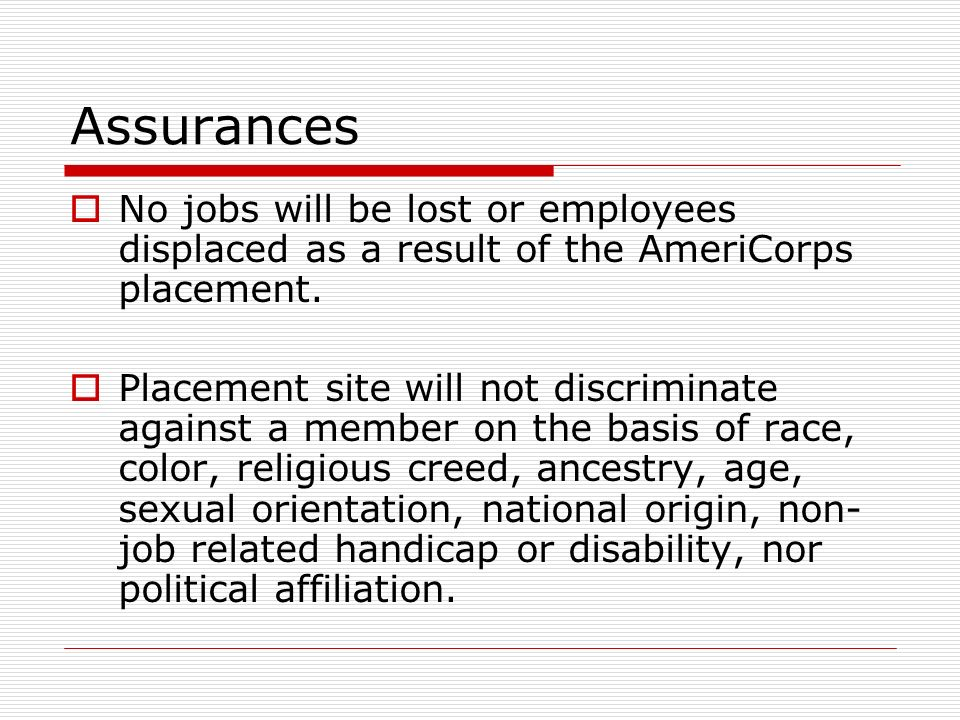 Assurances No jobs will be lost or employees displaced as a result of the AmeriCorps placement.