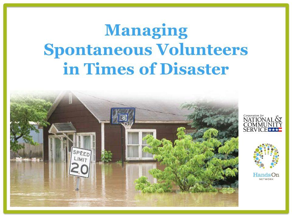 Managing Spontaneous Volunteers in Times of Disaster