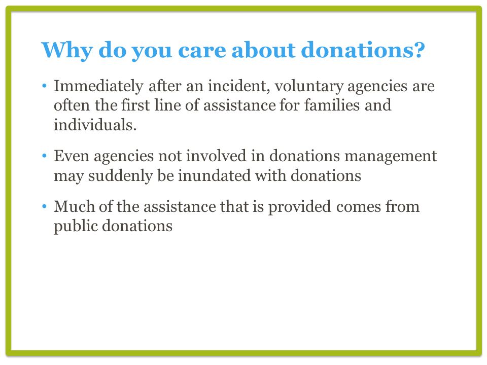 Immediately after an incident, voluntary agencies are often the first line of assistance for families and individuals.