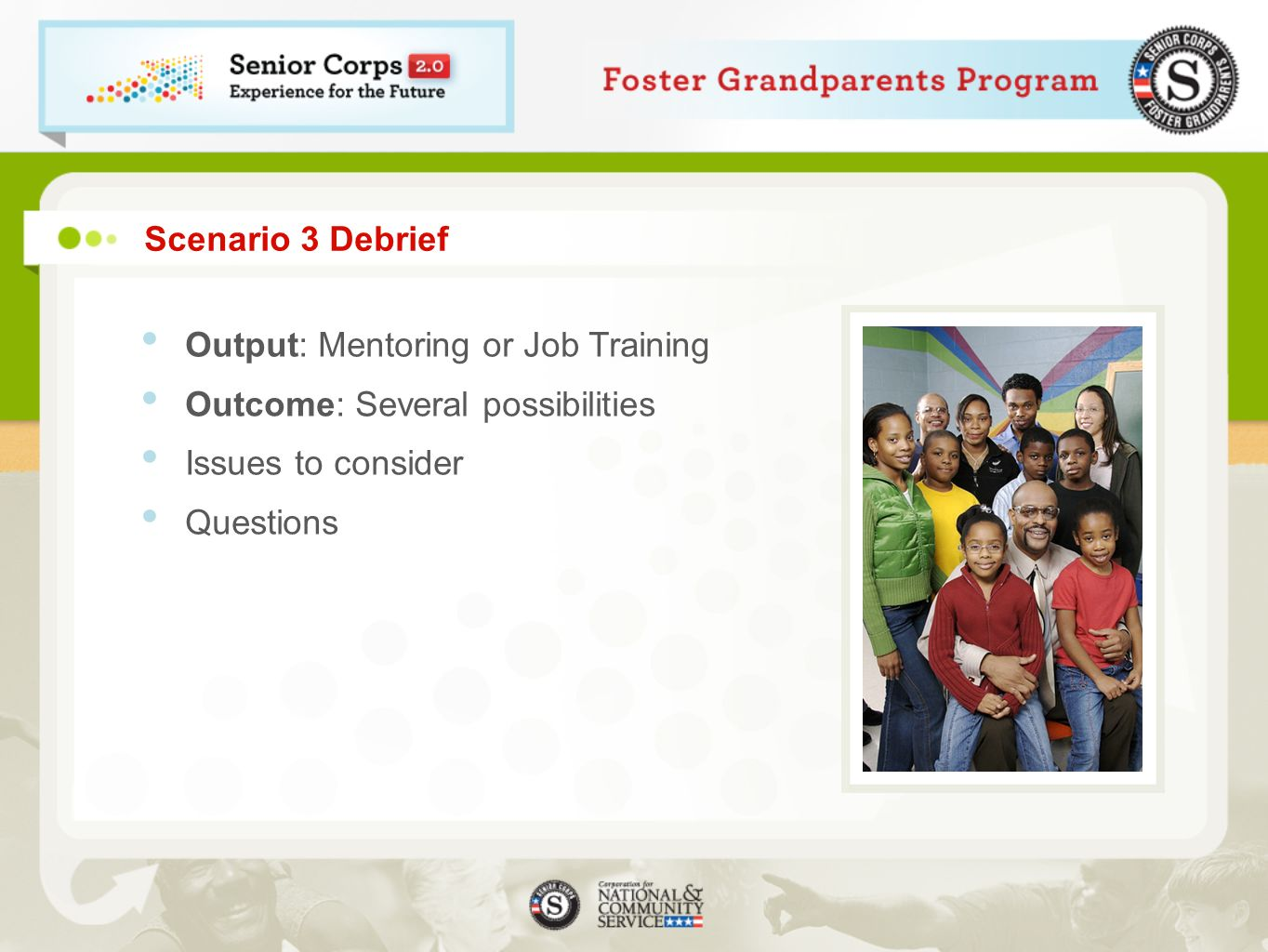 Scenario 3 Debrief Output: Mentoring or Job Training Outcome: Several possibilities Issues to consider Questions