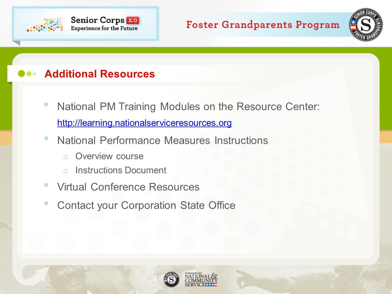 Additional Resources National PM Training Modules on the Resource Center: http://learning.nationalserviceresources.org http://learning.nationalservice