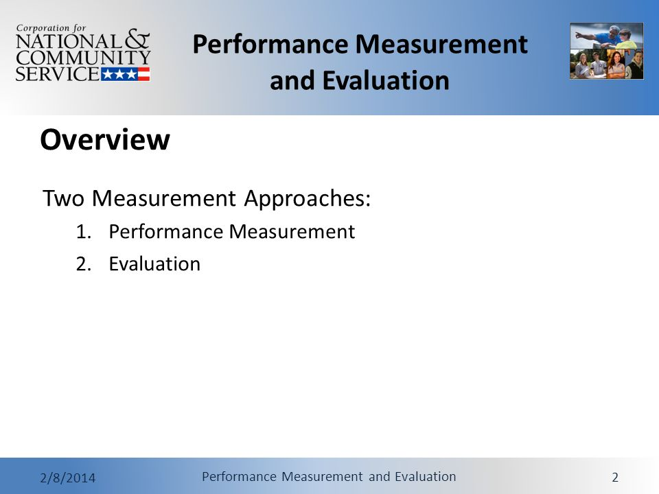 Performance Measurement and Evaluation 2/8/2014 Performance Measurement and Evaluation 2 Overview Two Measurement Approaches: 1.Performance Measuremen