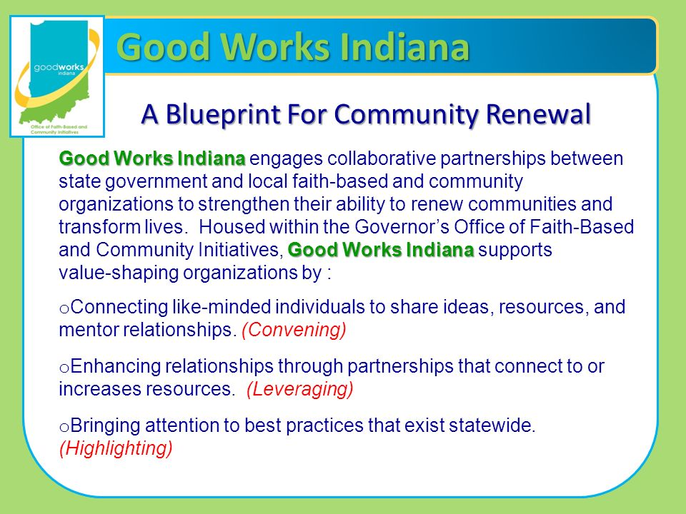 Good Works Indiana A Blueprint For Community Renewal Good Works Indiana Good Works Indiana Good Works Indiana engages collaborative partnerships betwe