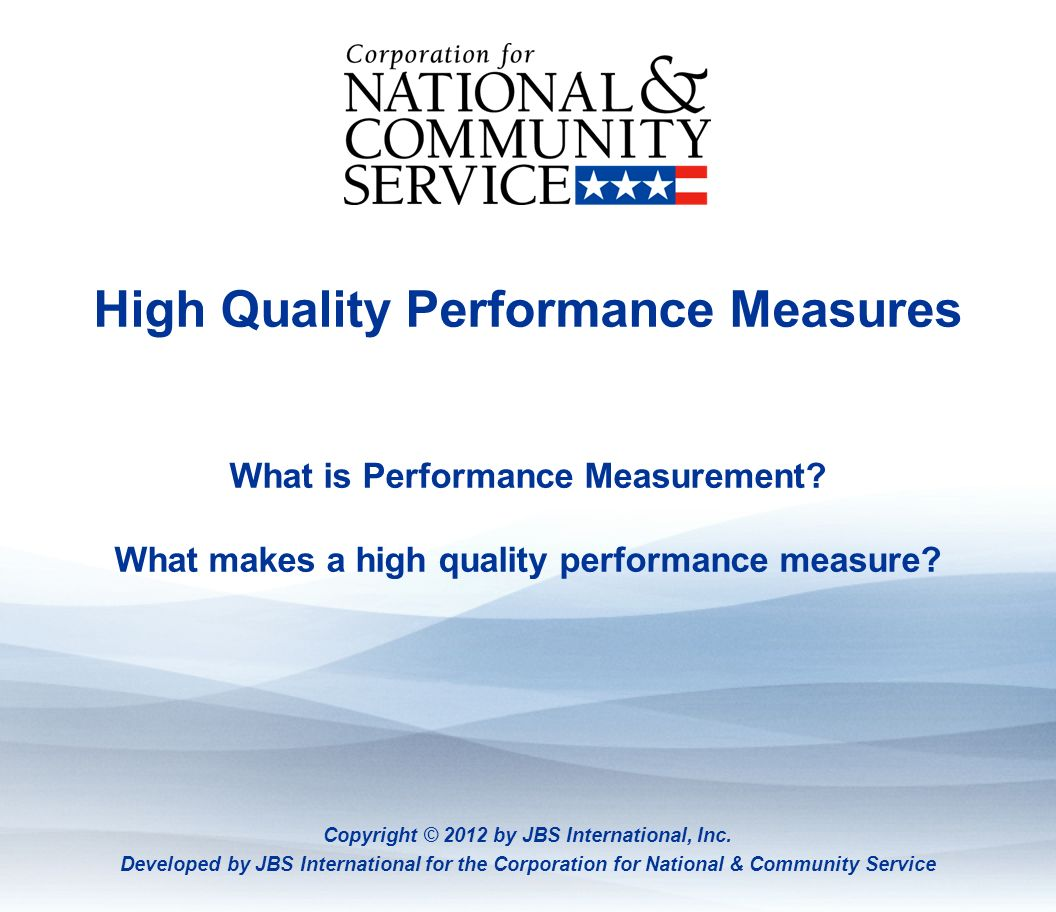 High Quality Performance Measures What is Performance Measurement.