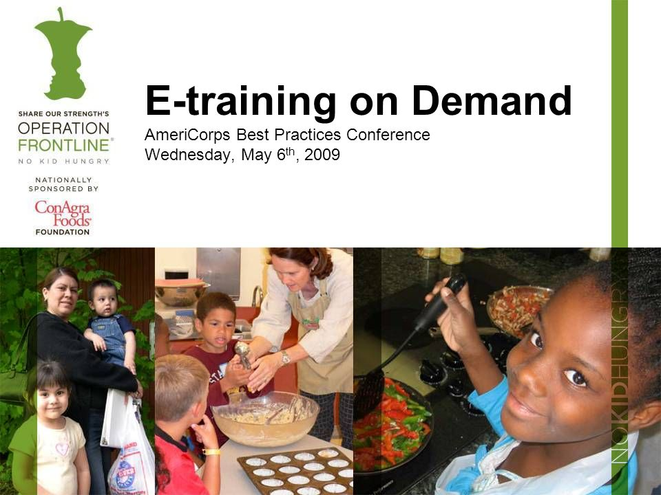 E-training on Demand AmeriCorps Best Practices Conference Wednesday, May 6 th, 2009