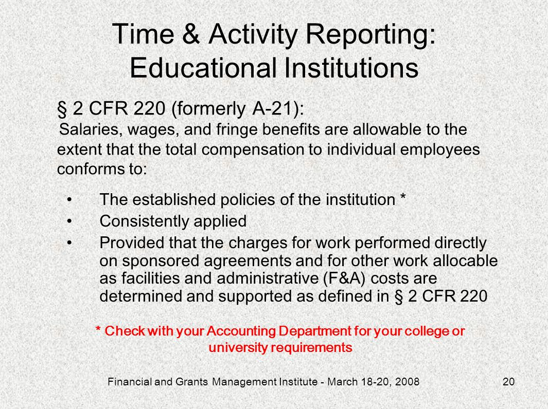 Financial and Grants Management Institute - March 18-20, 200820 The established policies of the institution * Consistently applied Provided that the c