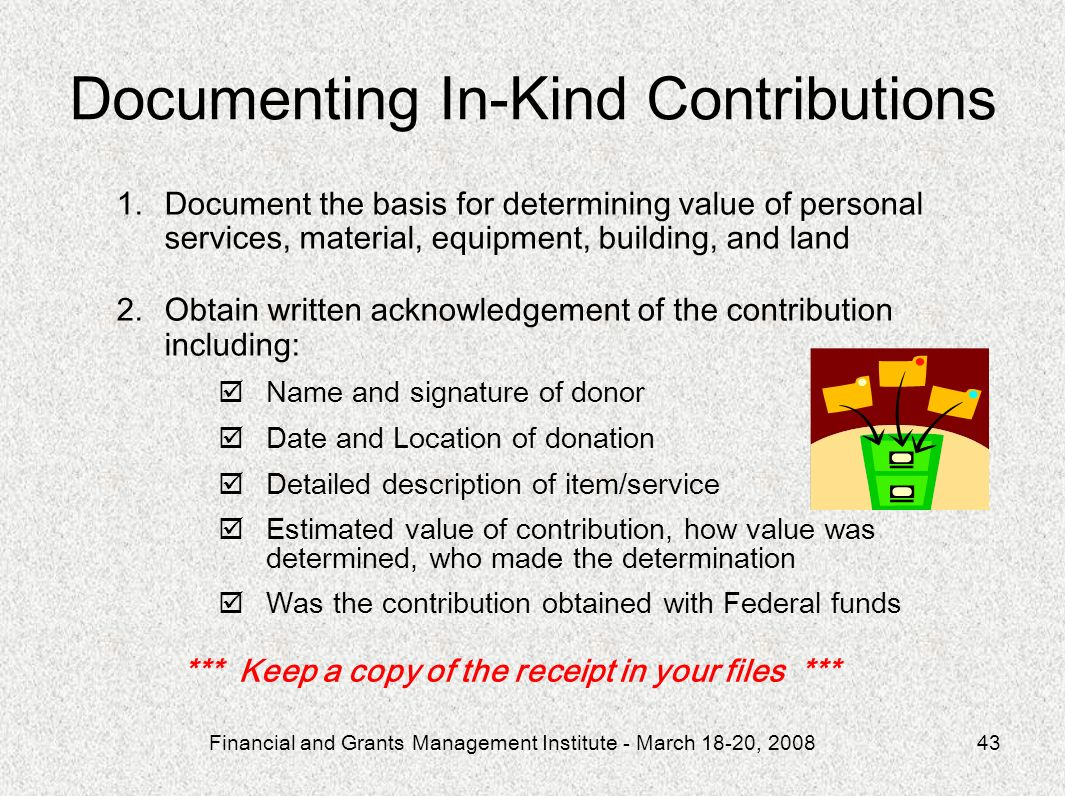 Financial and Grants Management Institute - March 18-20, 200843 1.Document the basis for determining value of personal services, material, equipment,