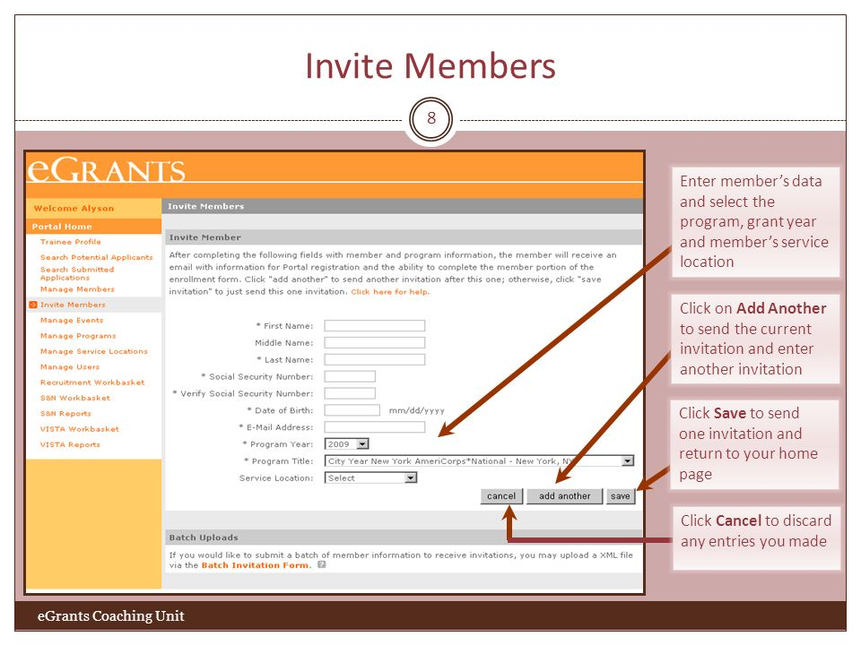 Invite Members – Batch Invitations 9 eGrants Coaching Unit Make sure the XML file you want to upload meets the specifications defined in the XML Schema Definitions (XSD) Choose the Program Year, Program Title and Service Location.