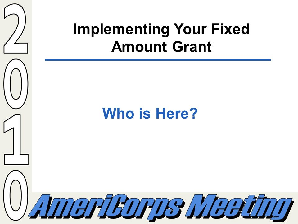 Implementing Your Fixed Amount Grant Who is Here