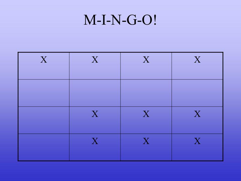 M-I-N-G-O! XXXX XXX XXX