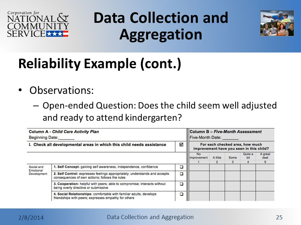 Data Collection and Aggregation 2/8/2014 Data Collection and Aggregation 25 Reliability Example (cont.) Observations: – Open-ended Question: Does the
