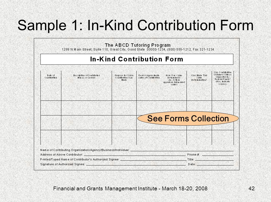 Financial and Grants Management Institute - March 18-20, 200842 See Forms Collection Sample 1: In-Kind Contribution Form