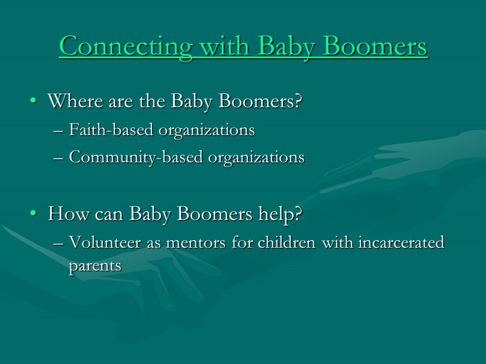Connecting with Baby Boomers Where are the Baby Boomers Where are the Baby Boomers.