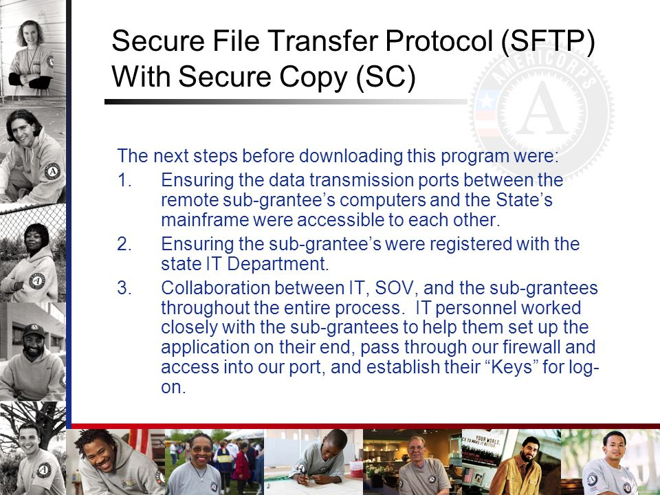 Secure File Transfer Protocol (SFTP) With Secure Copy (SC) The next steps before downloading this program were: 1.Ensuring the data transmission ports