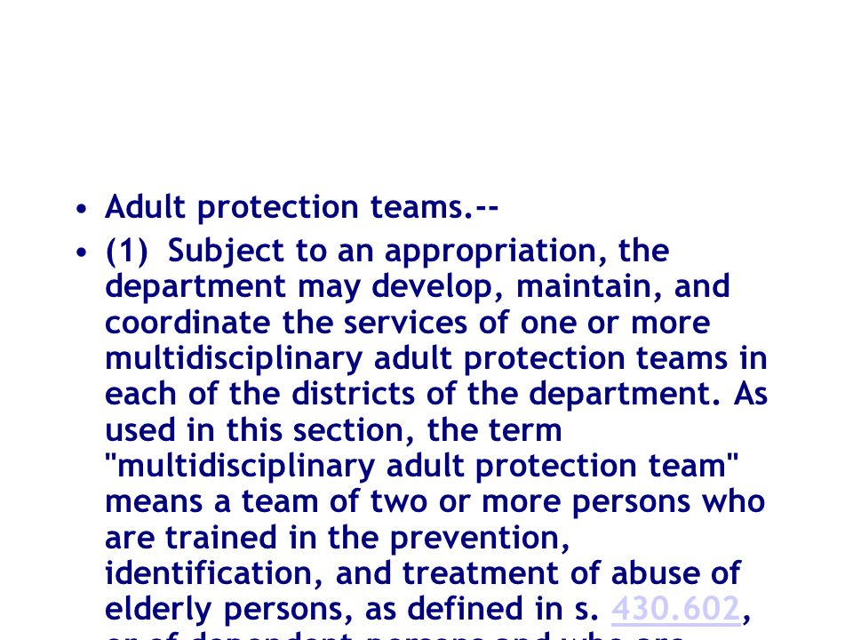 Adult protection teams.-- (1) Subject to an appropriation, the department may develop, maintain, and coordinate the services of one or more multidisci