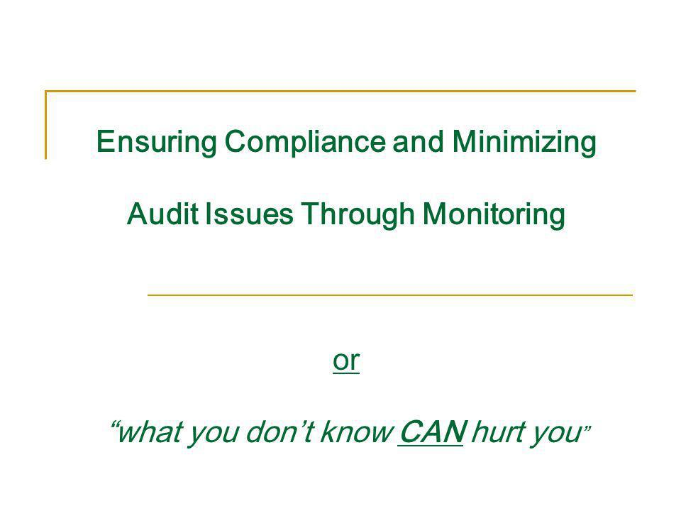 Ensuring Compliance and Minimizing Audit Issues Through Monitoring or what you dont know CAN hurt you