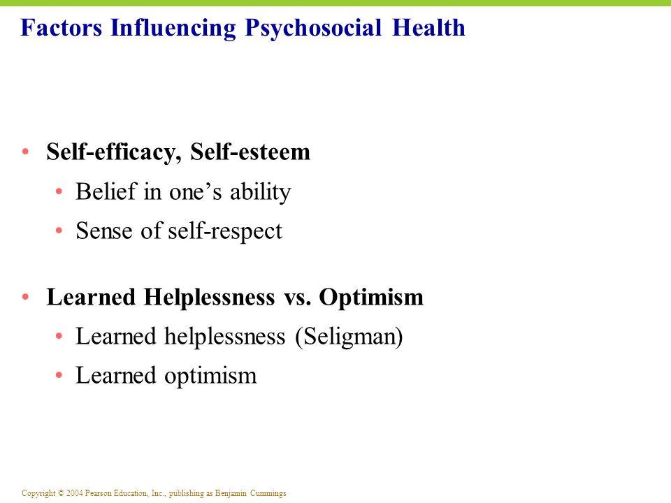 Copyright © 2004 Pearson Education, Inc., publishing as Benjamin Cummings Self-efficacy, Self-esteem Belief in ones ability Sense of self-respect Lear