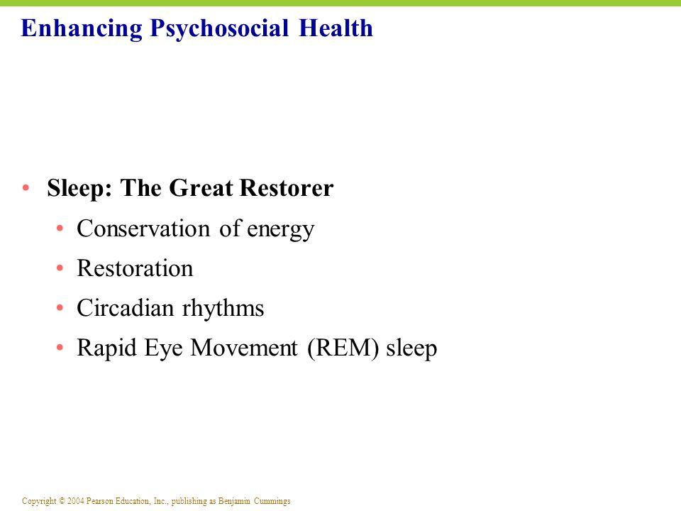 Copyright © 2004 Pearson Education, Inc., publishing as Benjamin Cummings Sleep: The Great Restorer Conservation of energy Restoration Circadian rhyth