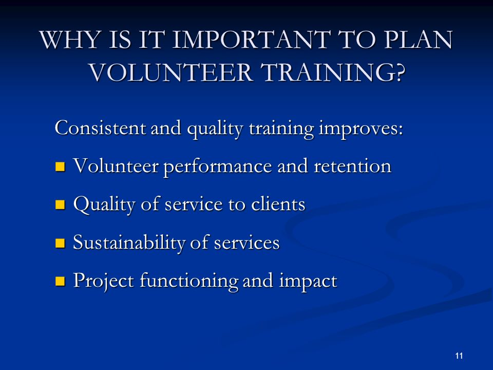 11 WHY IS IT IMPORTANT TO PLAN VOLUNTEER TRAINING.