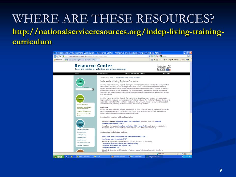 9 WHERE ARE THESE RESOURCES? http://nationalserviceresources.org/indep-living-training- curriculum